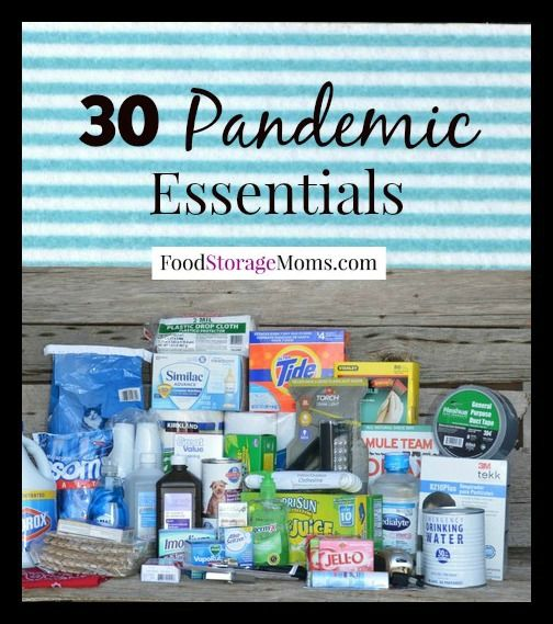 Pandemic, or not.  these are important to have on hand.  30 Pandemic Essentials by Food Storage Moms