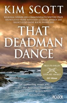 """@DrSRP1 READ 'That Deadman Dance' by Kim Scott - """"In That Deadman Dance, set during the first decades of British settlement on WA's southern coast, Kim Scott explores the earliest cross-cultural encounters between the Noongar inhabitants and the European settlers – and the fleeting promise of peaceful co-habitation. Writing in the spirit of the early Noongar – his ancestors – he imagines ..."""""""
