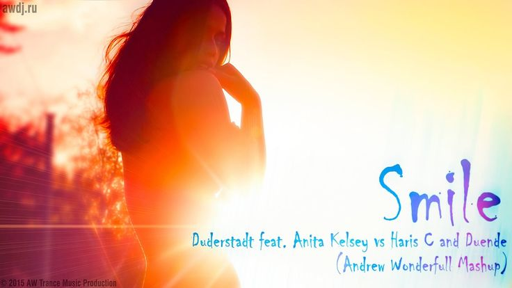 Duderstadt feat. Anita Kelsey vs Haris C and Duende - Smile (Andrew Wonderfull Mashup).  I hope you enjoy! more details on awdj.ru #AWtrance #trance #Andrewwonderfull #cover #mashup #remix #vocaltrance