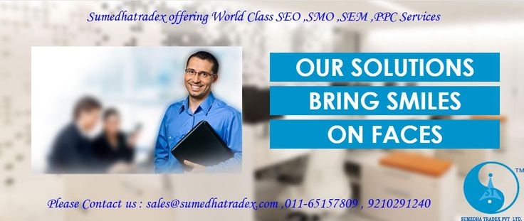 Looking for a ‪#‎technique‬ to ‪#‎market‬ your website? In other words,do you want to make your website popular? Go for ‪#‎Sumedha‬ ‪#‎Tradex‬ The SMO Services provided by this company fulfills all your requirements. Email: info@sumedhatradex.com Phone: 011-65157809 Mobile: +91 9210291240 website: www.sumedhatradex.com