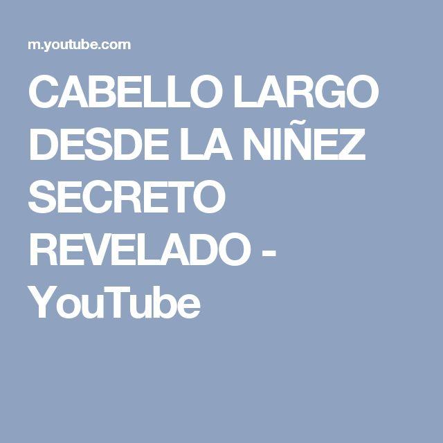 CABELLO LARGO DESDE LA NIÑEZ SECRETO REVELADO  - YouTube