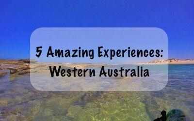 5 Amazing Experiences In Northampton, Western Australia