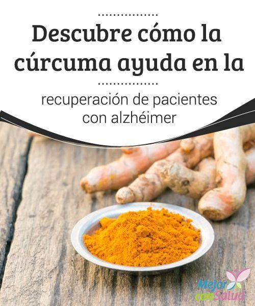 Descubre cómo la cúrcuma ayuda en la recuperación de pacientes con alzhéimer  La cúrcuma es una especia prometedora en el tratamiento de los pacientes con alzheimer. Descubre las razones.