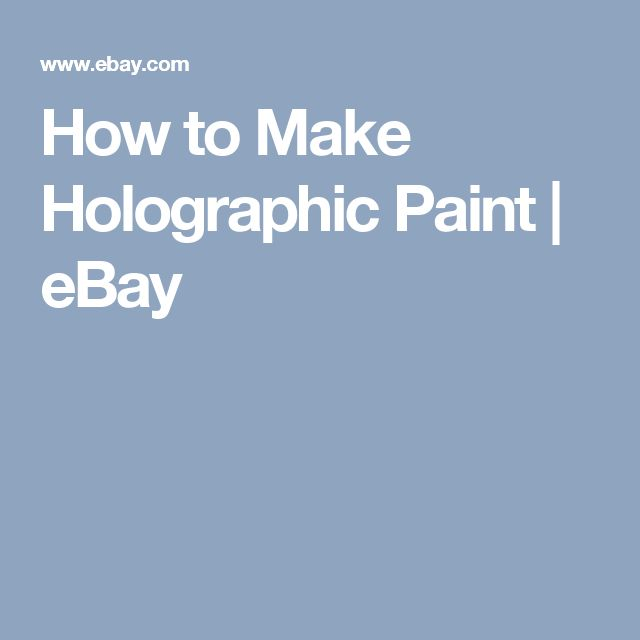 How to Make Holographic Paint | eBay