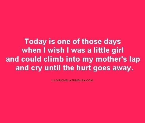Had one of those days yesterday. i miss you mom | Repinned from Missing ∞ Mom by Julie ~