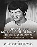 Free Kindle Book -   Bruce Lee and Chuck Norris: The Lives and Legacies of the Two Martial Arts Stars