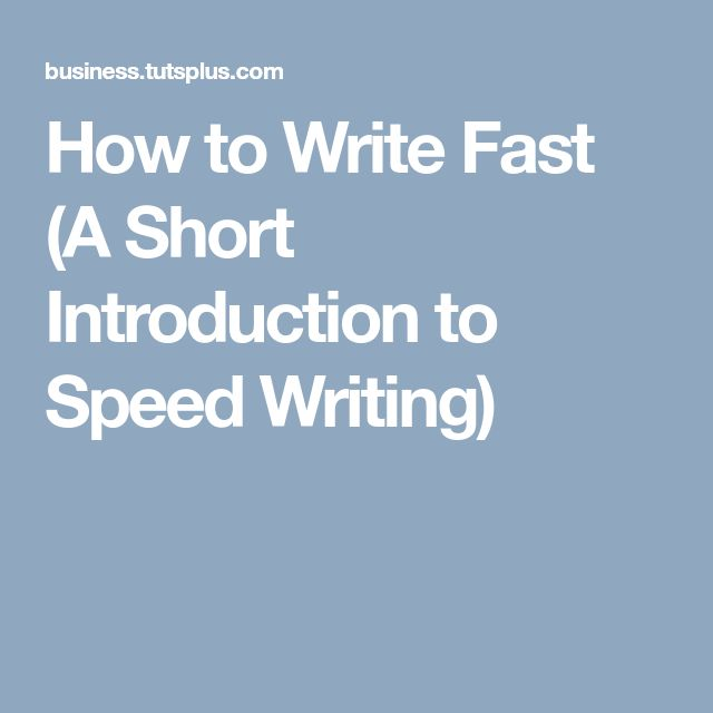 How to Write Fast (A Short Introduction to Speed Writing)