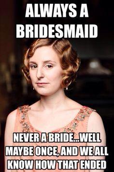 downton-abbey-memes paste-tv-downton-abbey-memes-edith-bridesmaid