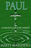 Free Kindle Book -   Paul: A Messenger For Christ: A Novel from ACTS, Book 2