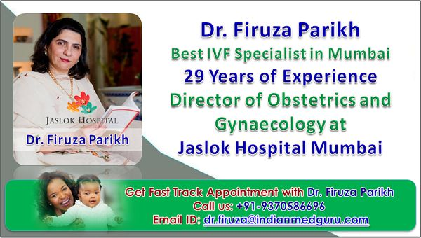 Dr. firuza parikh, best Obstetrics and Gynaecologist in India, Dr. Firuza parikh Best infertility specialist in mumbai, Dr. Firuza parikh Best gynaecologist at Jaslok hospital Mumbai, Dr. Firuza Parikh Famouse IVF specialist at jaslok hospital, Director of Obstetrics and Gynaecology at jaslok Mumbai, Dr. Firuza Parikh IVF specialist mumbai contact number, Dr. Firuza Parikh Infertility specialist Email Address, Book an appointment with Dr. Firuza parikh,