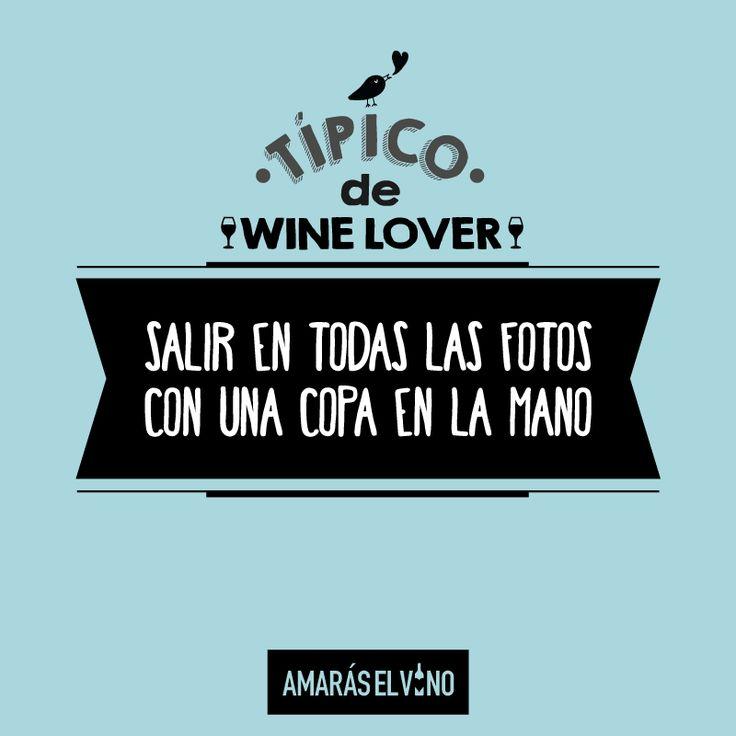 """#TipicodeWinelover: """"Salir en todas las fotos... con una copa en la mano"""" #AmarasElVino #Wine #Vino #WineHumor"""