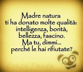 Madre natura ti ha donato...