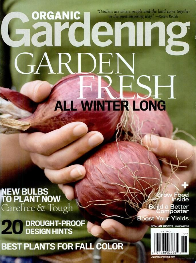 Organic Gardening - Magazine - Vol. 56, No. 1 - 76 pages  Organic Gardening magazine inspires and empowers readers with trusted information about how to grow the freshest, most healthful food, create a beautiful, safe haven around ... Google Books