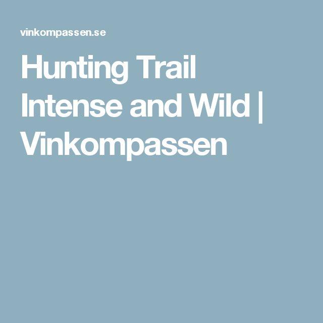 Hunting Trail Intense and Wild | Vinkompassen