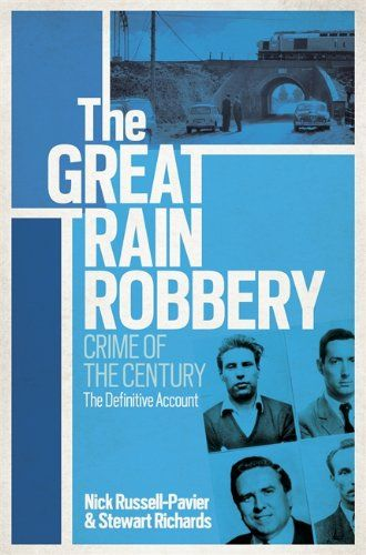 From 3.88 The Great Train Robbery: Crime Of The Century: The Definitive Account
