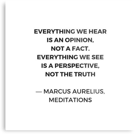 Stoic Inspiration Quotes – Marcus Aurelius Meditations – Everything we hear is an opinion not a fact | Metal Print