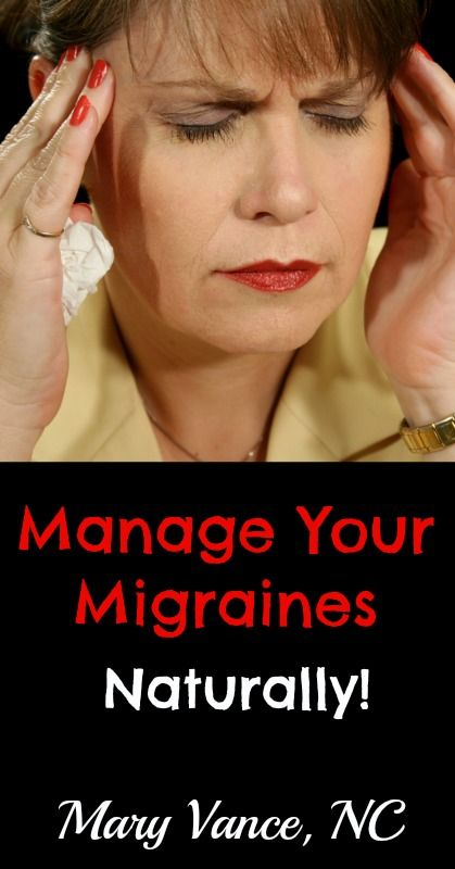 How to Manage Your Migraines Naturally - This has common triggers of migraines so you know what to avoid and also has great tips on what to do to help relieve your migraines.