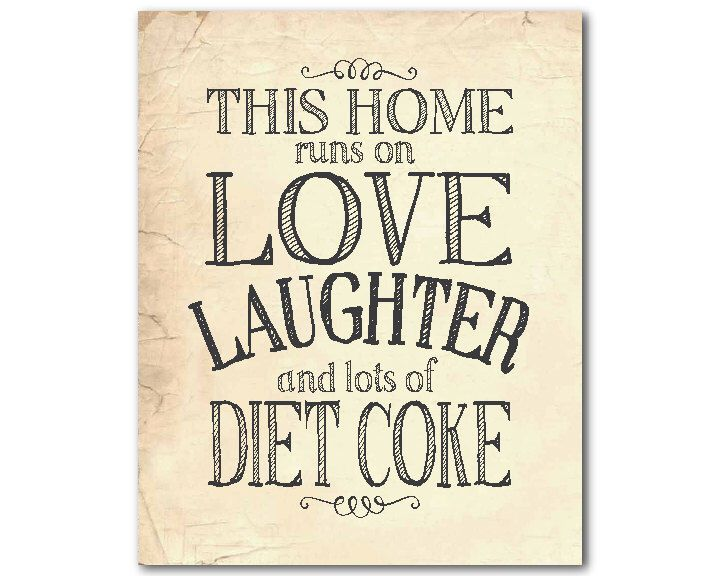 Wall Art   This Home Runs On Love Laughter And Lots Of Diet Coke   Unique  Print For Kitchen   Typography Print   Pick Your Colors