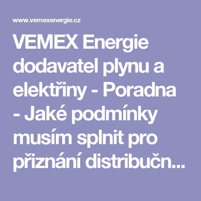 VEMEX Energie dodavatel plynu a elektřiny - Poradna - Jaké podmínky musím splnit pro přiznání distribučních sazeb C01d, C02d, C03d, C25d, C26d, C27d, C35d, C45d, C55d, C56d, C60d, C61d, C62d?