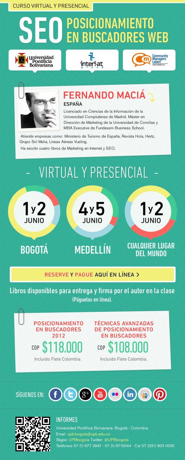 http://communitymanagerslatam.com/page/cursoseo  SEO Posicionamiento en buscadores web 2012 Presencial : Bogota Junio 1 y 2 , Medellin 4y 5 , Virtual cualquier Lugar del Mundo Junio 1 y 2 . Organiza Interlat , Universidad Pontificia Bolivariana y CMLatam.co