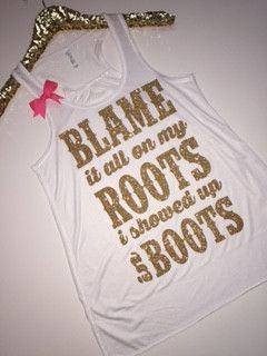 Blame It All On My Roots I Showed Up In Boots - White Tank - Ruffles w – Ruffles with Love