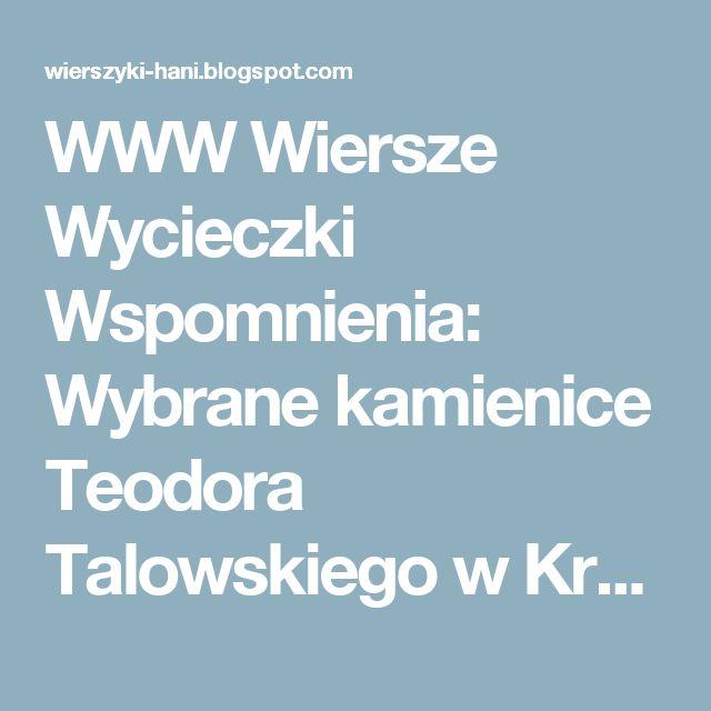 WWW  Wiersze Wycieczki Wspomnienia: Wybrane kamienice Teodora Talowskiego w Krakowie