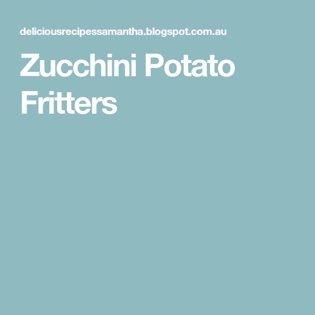 Zucchini Potato Fritters