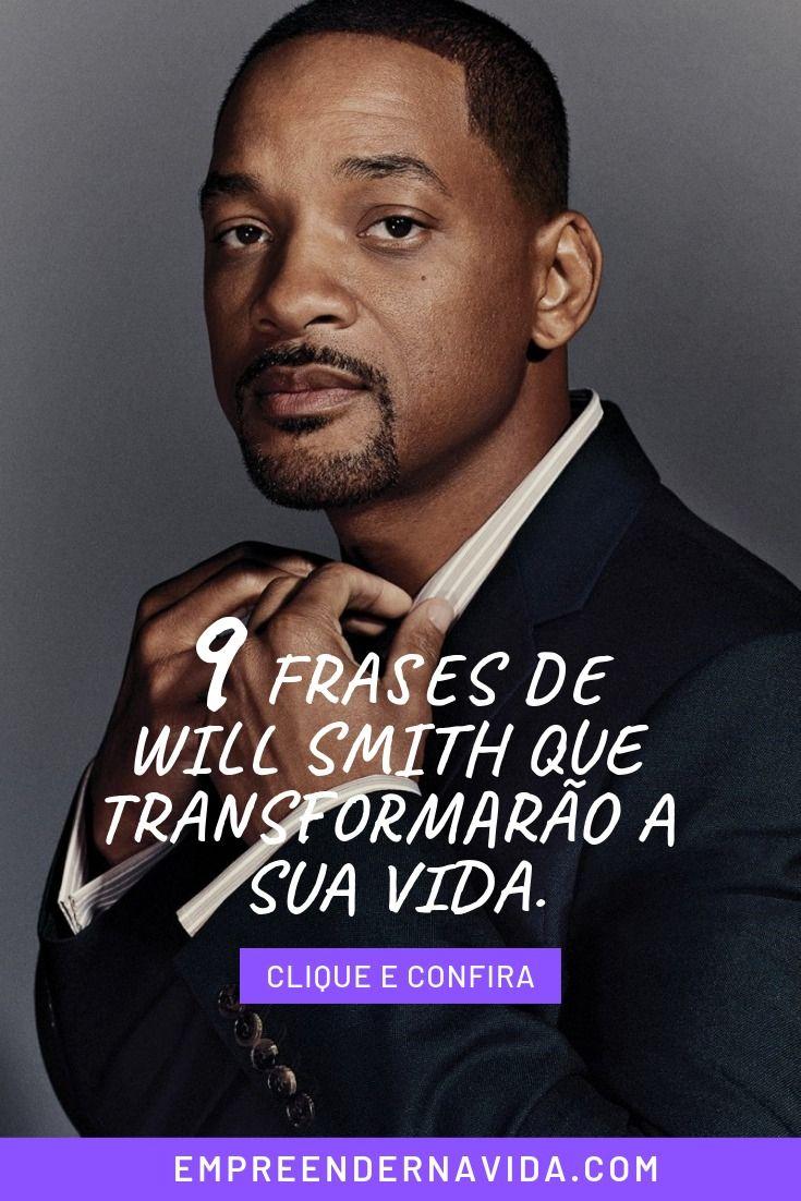 Top 9 Frases De Will Smith Para Te Motivar Todos Os Dias