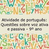 Atividade de português: Questões sobre voz ativa e passiva - 9º ano