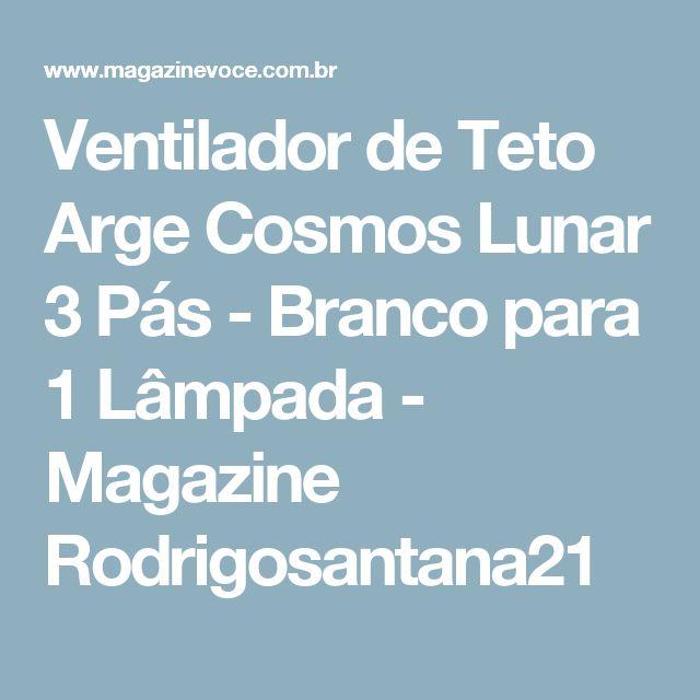 Ventilador de Teto Arge Cosmos Lunar 3 Pás - Branco para 1 Lâmpada - Magazine Rodrigosantana21