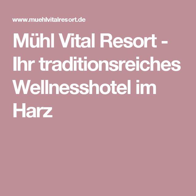 Mühl Vital Resort - Ihr traditionsreiches Wellnesshotel im Harz