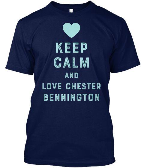 Keep Calm And Love Chester Bennington Navy T-Shirt Front