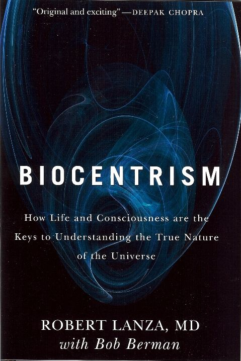 "Robert Lanza, MD - BIOCENTRISM Does Death Exist? >> The quest to unify all of physics into a ""the theory of everything"" has inspired a host of ideas. Now a pioneer in the field of stem cell research has weighed in with an essay that brings biology and consciousness into the mix."