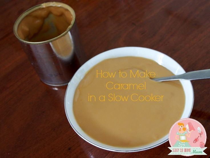 How to Make Caramel in a Slowcooker   Stay at Home Mum