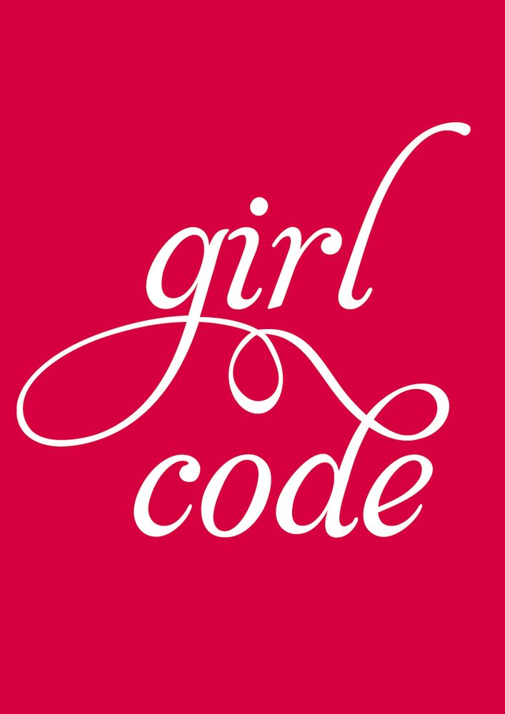 Girl Code, Ever Hear of It? I can think of a few girls who might need a refresher.