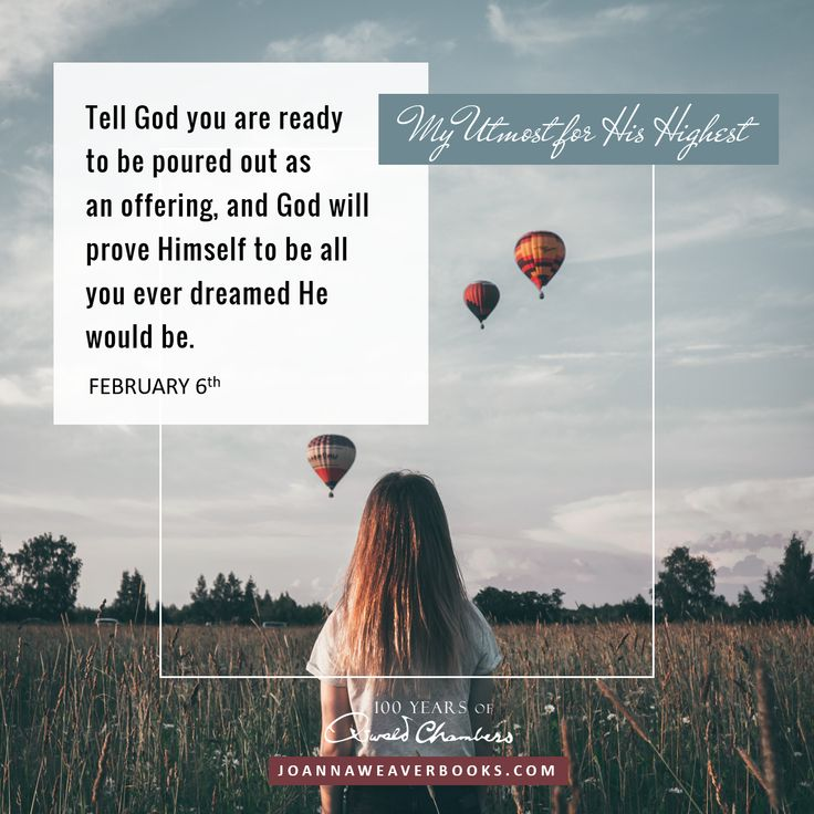"""Tell God you are ready to be poured out as an offering, and God will prove Himself to be all you ever dreamed He would be."" #MyUtmost #OswaldChambers"