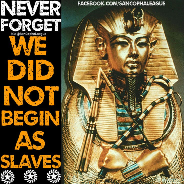 """Africans Know that you did not begin as slaves. Your Ancestors accomplished great things. I know they like to make it seem as if slavery was our beginning and they """"freed"""" us. It's all part of the plan. That's why You must Learn your history. We must Learn about the Land of Blacks and all the great African empires that existed before any enslavement. SanCopha!!!  Written By @KingKwajo"""