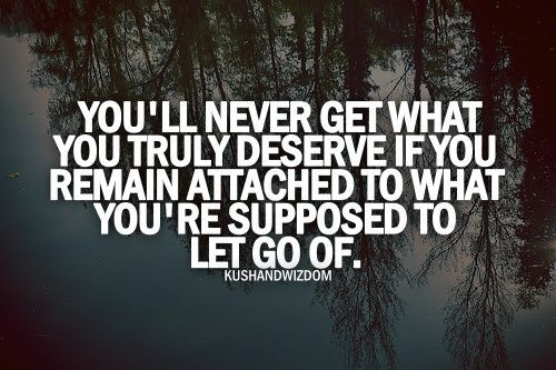 You'll Never Get What You Truly Deserve If You Remain
