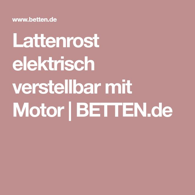 lattenrost elektrisch verstellbar mit motor bett bett lattenrost und latte. Black Bedroom Furniture Sets. Home Design Ideas
