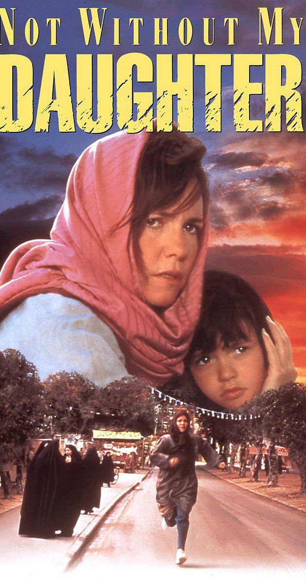 Directed by Brian Gilbert.  With Sally Field, Alfred Molina, Sheila Rosenthal, Roshan Seth. An American woman, trapped in Islamic Iran by her brutish husband, must find a way to escape with her daughter as well.