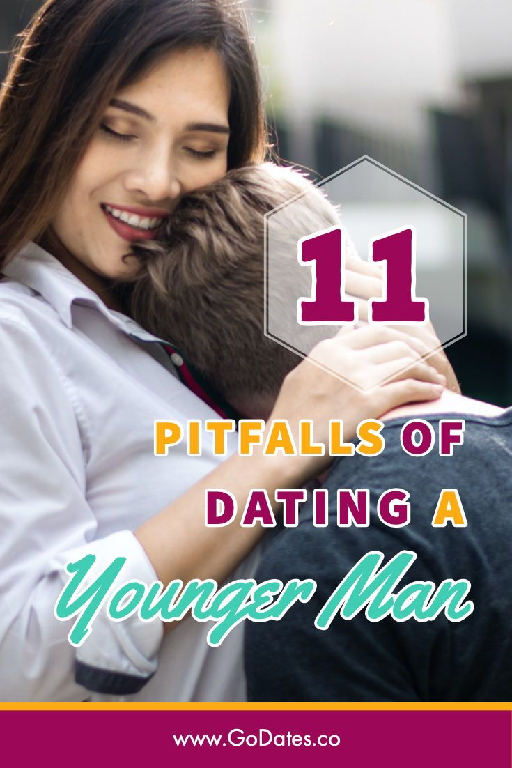11 Pitfalls Of Dating A Younger Man Dating A Younger Man Dating Older Women Younger