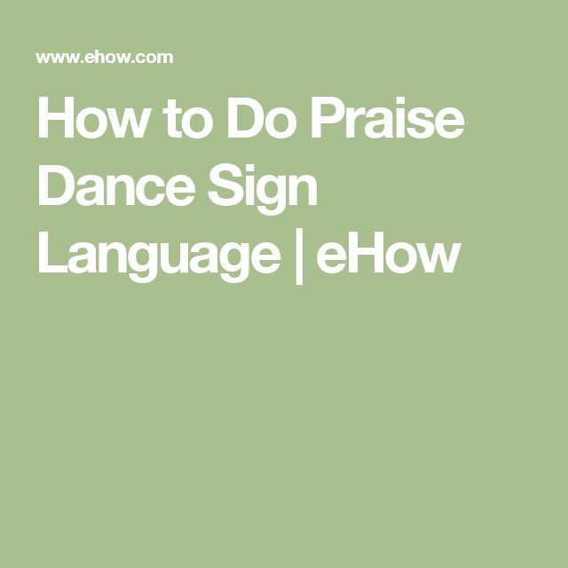 How to Do Praise Dance Sign Language | eHow