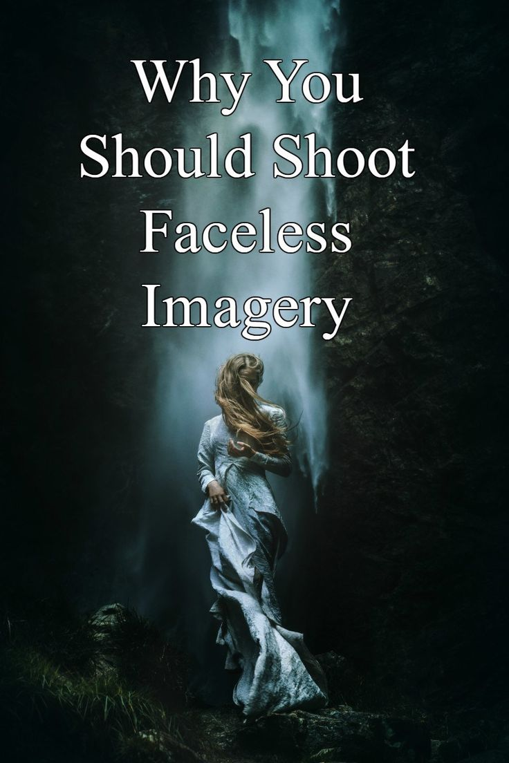Why You Should Shoot Faceless Imagery. Fine Art Photography Tips. Surreal Photography Tips