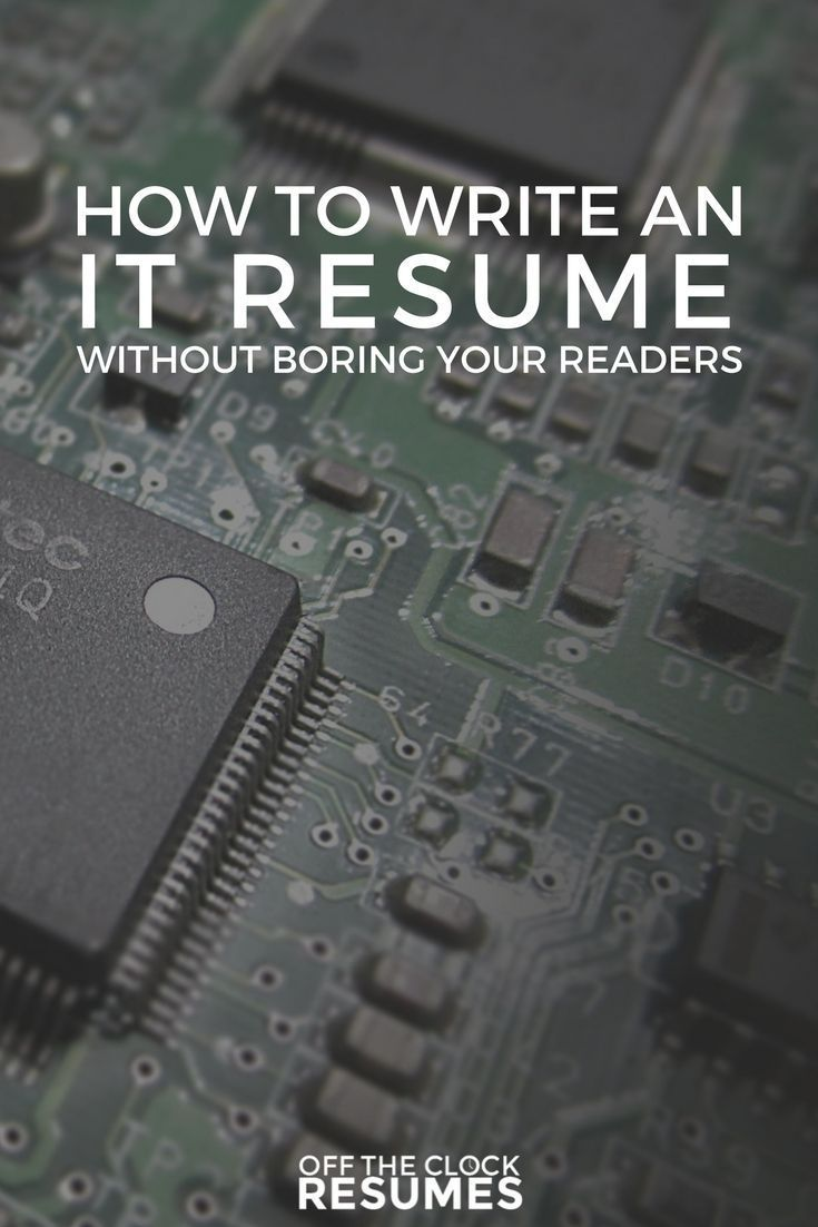 How To Write An IT Resume Without