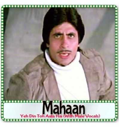 http://hindisongskaraoke.com/all-karaoke/3874-yeh-din-toh-aata-hai-with-male-vocals-mahaan-mp3-format.html  High quality MP3 karaoke track Yeh Din Toh Aata Hai (With Male Vocals) from Movie/Album Mahaan and is sung by Asha Bhosle, R. D. Burman and composed by R. D. Burman