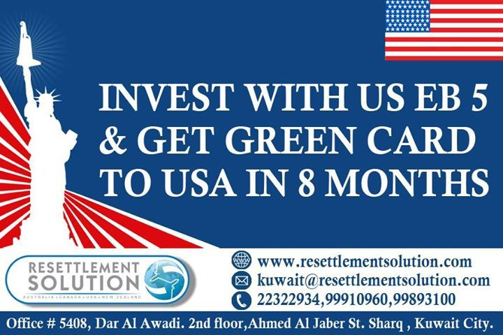 Invest with US EB 5 And get USA Green Card in 8 months. Come talk to our experts - 22322934 , 99910960 , 99893100 W : www.resettlementsolution.com E : kuwait@resettlementsolution.com  #migration #agents #kuwait #kuwaitcity #qatar #doha #uae #ksa #mara #iccrc #MigrationAgentInKuwait #MigrationAgentInQatar #visa #prvisa #australia #sydney #brisbane #canada #toronto #melbourne #vencouver #InvestInCanada #InvestInAustralia #invest #qatarliving #saudi #saudiarabia
