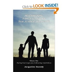 Peacemaking: Family Activities for Justice and Peace, Vol. 1, Facing Challenges and Embracing Possibilities: Amazon.co.uk: Jacqueline Haessly: Books