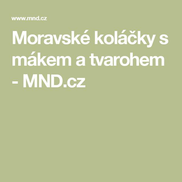 Moravské koláčky s mákem a tvarohem - MND.cz