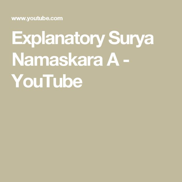 Explanatory Surya Namaskara A - YouTube
