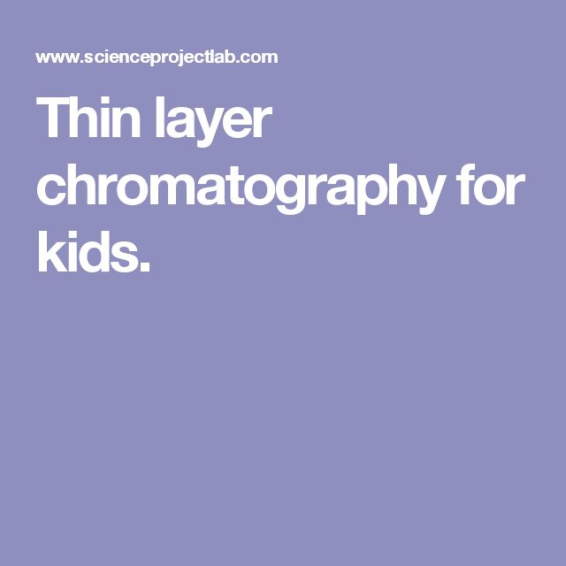 Thin layer chromatography for kids.